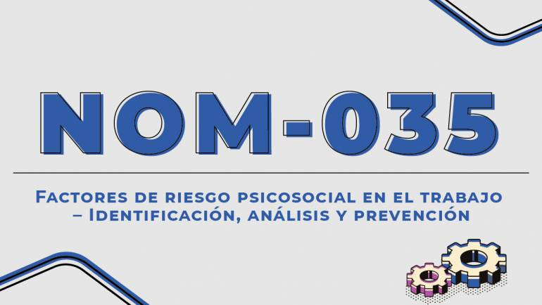 ¿Qué es la Norma Oficial Mexicana 035 y en qué consiste?